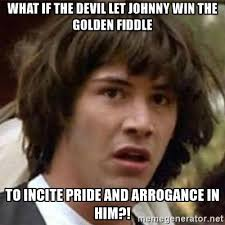 Georgia Meme - what if the devil johnny win the golden fiddle to incite pride and