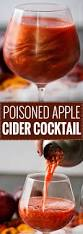 poisoned apple cider cocktail perfect for halloween this sweet