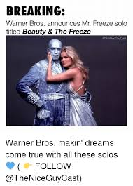 Mr Freeze Meme - breaking warner bros announces mr freeze solo titled beauty the
