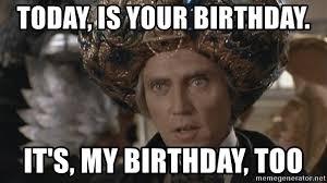 Christopher Walken Meme - today is your birthday it s my birthday too psychic