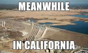 California Meme - california drought meme on imgur