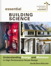 energy efficient home design books essential building science new society publishers