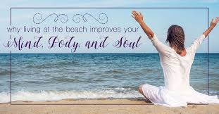 living on the beach why living at the beach improves your mind body and soul