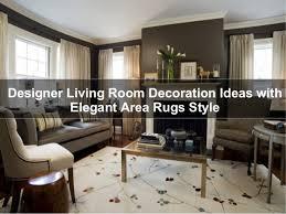Interior Rugs Designer Living Room Decoration Ideas With Elegant Area Rugs Style 1 638 Jpg Cb U003d1431086365