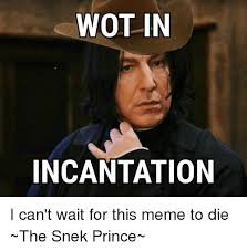 Wot Meme - wot in incantation i can t wait for this meme to die the snek