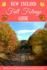 New England Foliage Map by New England Fall Foliage Guide Our Big Fat Travel Adventure