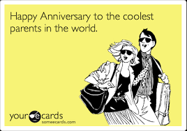 anniversary ecards happy anniversary to the coolest parents in the world