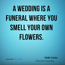 wedding quotes american eddie cantor wedding quotes quotehd