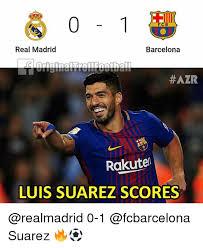 Suarez Memes - fcb real madrid barcelona azr rakutel luis suarez scores 0 1 suarez