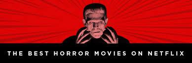 best horror movies on netflix collider