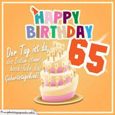 geburtstagssprüche 65 65 geburtstag geburtstagssprüche happy birthday geburtstagskind