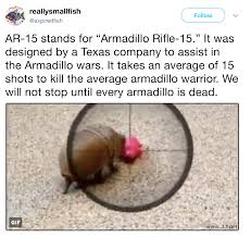 Armadillo Meme - armadillo warrior ar 15 stands for know your meme