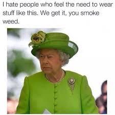 Queen Elizabeth Meme - queen elizabeth ii we get it you smoke weed know your meme