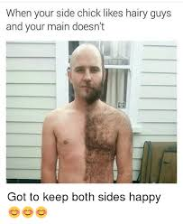 How To Keep A Man Meme - 25 best memes about hairy guy hairy guy memes