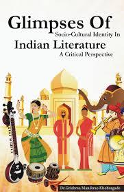 glimpses of socio cultural identity in indian literature a
