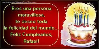 imagenes de feliz cumpleaños rafael eres una persona maravillosa te deseo toda la felicidad del mundo