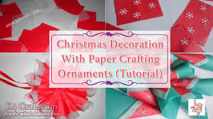 diy christmas decoration with paper crafting ornaments tutorial