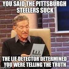 Steelers Suck Meme - maury lie detector meme imgflip