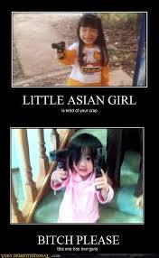 Asian Girls Meme - b tch please very demotivational demotivational posters very