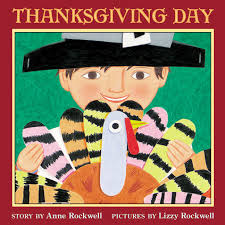 Thanksgiving Children S Books Thanksgiving Day By Anne Rockwell Illustrated By Lizzy Rockwell