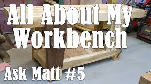 Woodworking Bench Plans Roubo by My Split Top Roubo Woodworking Workbench Ask Matt 5 Youtube