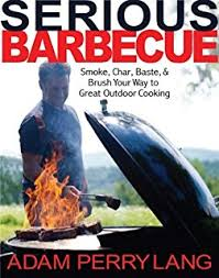 252 Best Outdoor Cooking Images On Pinterest Outdoor Cooking by Charred U0026 Scruffed Adam Perry Lang Peter Kaminsky 0884414140213