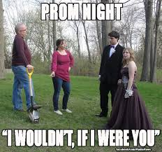 Prom Meme - prom night parents warning memes