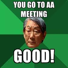 Meme Meeting - you go to aa meeting good create meme