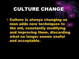 culture culture change characteristics of culture