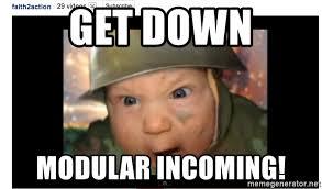 Get Down Meme - get down modular incoming army baby meme generator