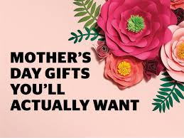 mothers day gifts 98 s day gifts you ll actually want
