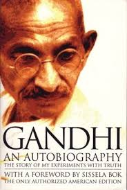 biography of mahatma gandhi summary the story of my experiments with truth by mahatma gandhi