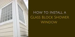 Block Windows For Basement - how to install a glass block shower window
