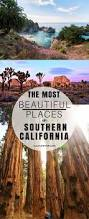 most beautiful places in america the most beautiful places in southern california southern