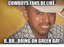 Cowboys Fans Be Like Meme - 25 best memes about cowboys fans cowboys fans memes