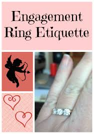 engagement ring etiquette wedding engagement ring etiquette what am i supposed to do here
