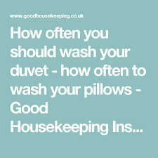 How To Wash Your Duvet How Often You Should Wash Your Duvet How Often To Wash Your