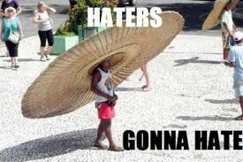 Haters Gonna Hate Meme - lol funny meme haters gonna hate lol funny meme