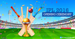 ipl 2016 opening ceremony highlights date time venue