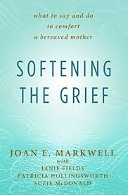 Words Of Comfort In Time Of Loss Amazon Com Softening The Grief What To Say And Do To Comfort A