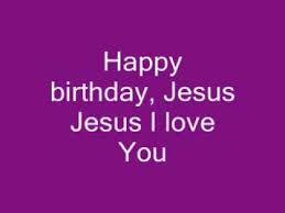 Is Really Jesus Birthday Happy Birthday Jesus Lyrics