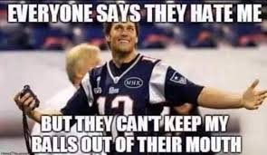 Tom Brady Funny Meme - i don t hate tom brady funny