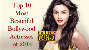 top 10 most beautiful bollywood actresses of 2014 youtube