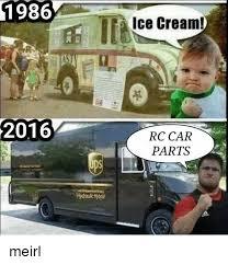 Rc Car Meme - 1986 2016 ice cream rc car parts meirl ice cream meme on me me