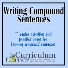 Simple Complex And Compound Sentences Worksheet Compound Sentences The Curriculum Corner 123