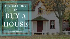 the best time to buy a house fasciano real estate