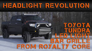 Led Light Bar Headlight by Toyota Tundra Led Light Bar Grille From Royalty Core How To