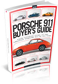 porsche 911 buying guide porsche 911 buyer s guide second edition great digital mags