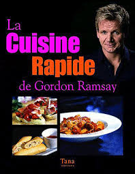 cauchemar en cuisine anglais la cuisine rapide de gordon ramsay gordon ramsay vous connaissez