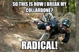 Biker Meme - ridiculously photogenic downhill mountain biker memes quickmeme